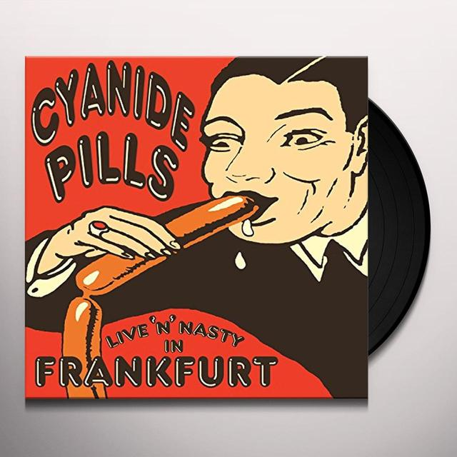 Cyanide Pills LIVE N NASTY IN FRANKFURT Vinyl Record - 10 Inch Single, UK Import