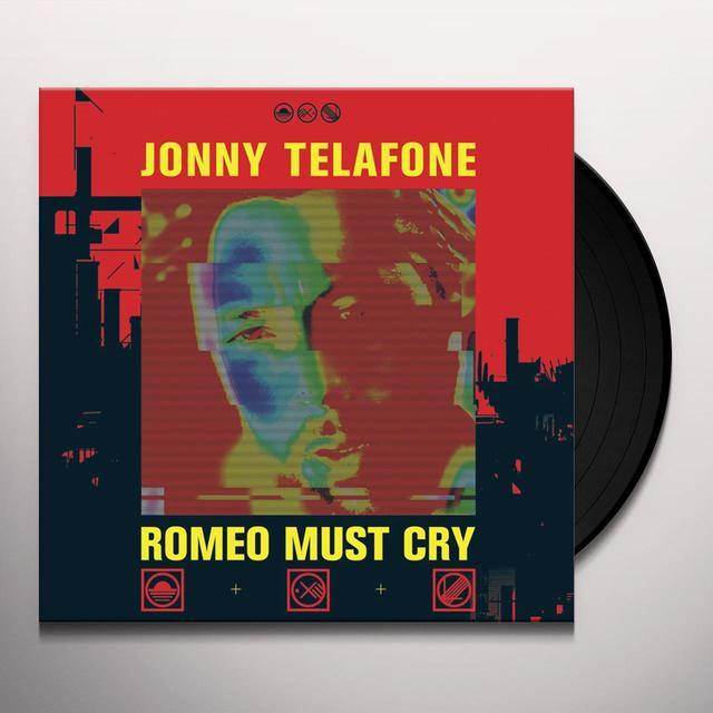 Jonny Telafone ROMEO MUST CRY Vinyl Record