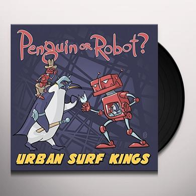 Urban Surf Kings PENGUIN OR ROBOT Vinyl Record