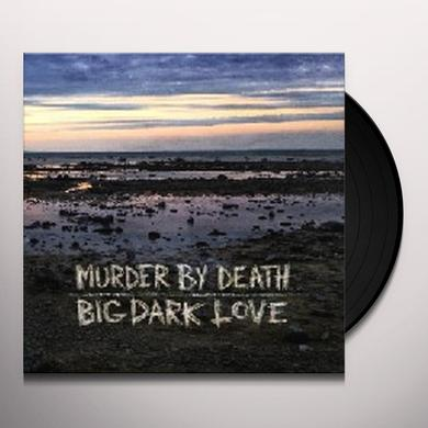 Murder By Death BIG DARK LOVE Vinyl Record
