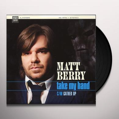 Matt Berry TAKE MY HAND Vinyl Record