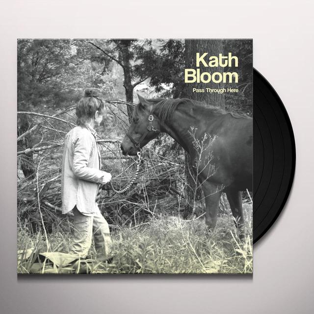 Kath Bloom PASS THROUGH HERE (UK) (Vinyl)