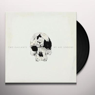 Two Gallants WE ARE UNDONE Vinyl Record - UK Import