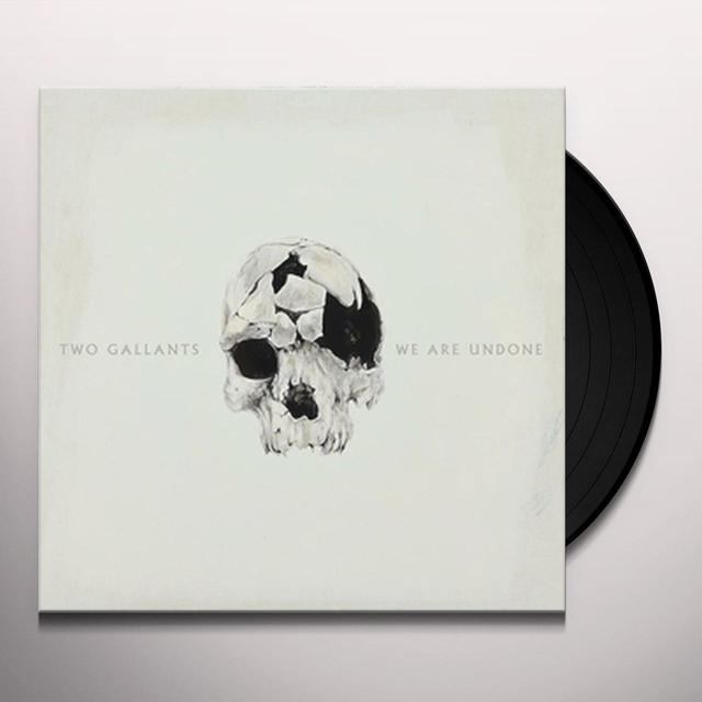 Two Gallants WE ARE UNDONE Vinyl Record
