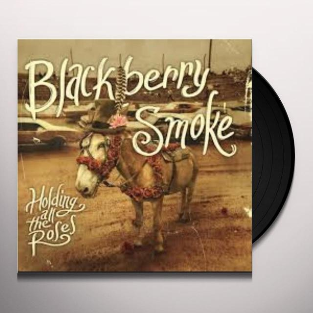 Blackberry Smoke HOLDING ALL THE ROSES Vinyl Record - Gatefold Sleeve