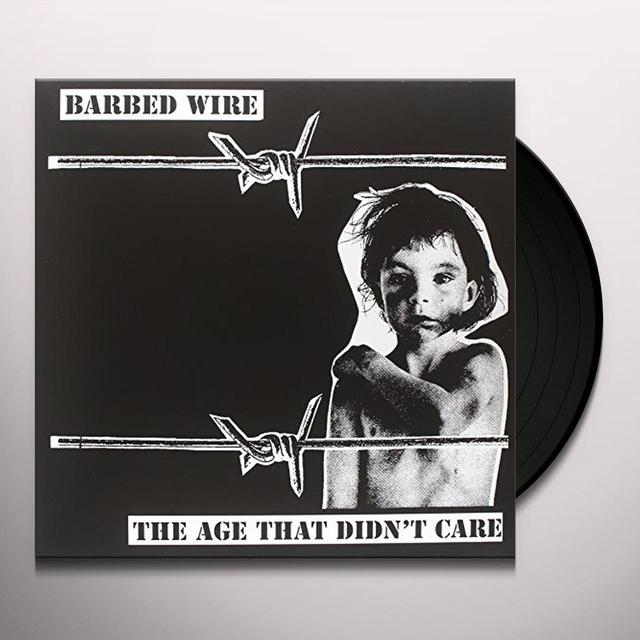 Barbed Wire AGE THAT DIDN'T CARE Vinyl Record
