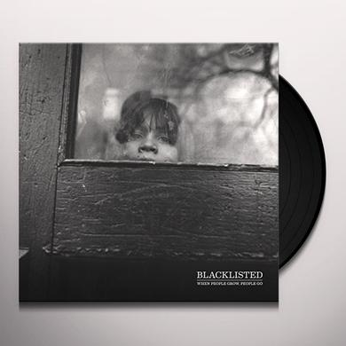 Blacklisted WHEN PEOPLE GROW PEOPLE GO Vinyl Record