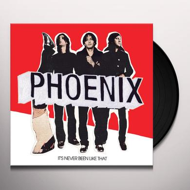 Phoenix IT'S NEVER BEEN LIKE THAT Vinyl Record