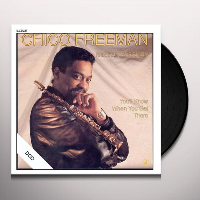 Chico Freeman YOU'LL KNOW WHEN YOU GET THERE Vinyl Record - Spain Import