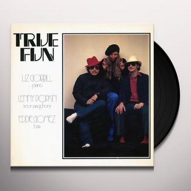 Liz Gorrill & Charley Krachy TRUE FUN WITH LENNY POPKIN & EDDIE GOMEZ Vinyl Record
