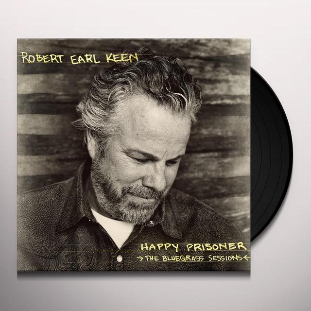 Robert Earl Keen HAPPY PRISONER: THE BLUEGRASS SESSIONS Vinyl Record - 180 Gram Pressing