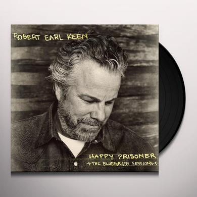 Robert Earl Keen HAPPY PRISONER: THE BLUEGRASS SESSIONS Vinyl Record - 180 Gram Pressing