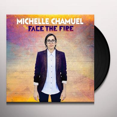 Michelle Chamuel FACE THE FIRE Vinyl Record