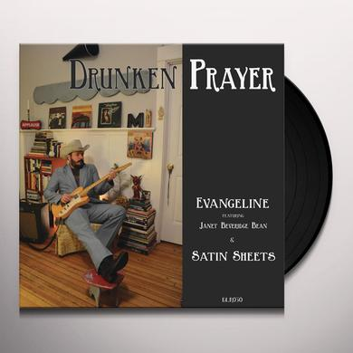 Drunken Prayer EVANGELINE / SATIN SHEETS Vinyl Record
