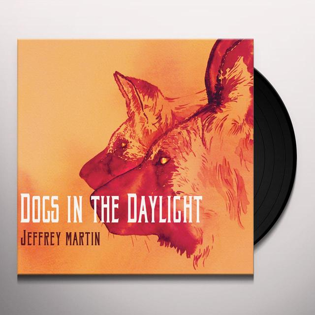 Jeffrey Martin DOGS IN THE DAYLIGHT Vinyl Record