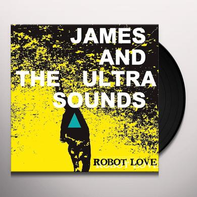 JAMES & ULTRASOUNDS ROBOT LOVE Vinyl Record