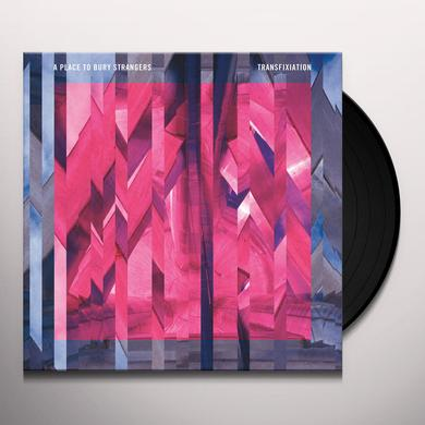 Place To Bury Strangers TRANSFIXIATION Vinyl Record