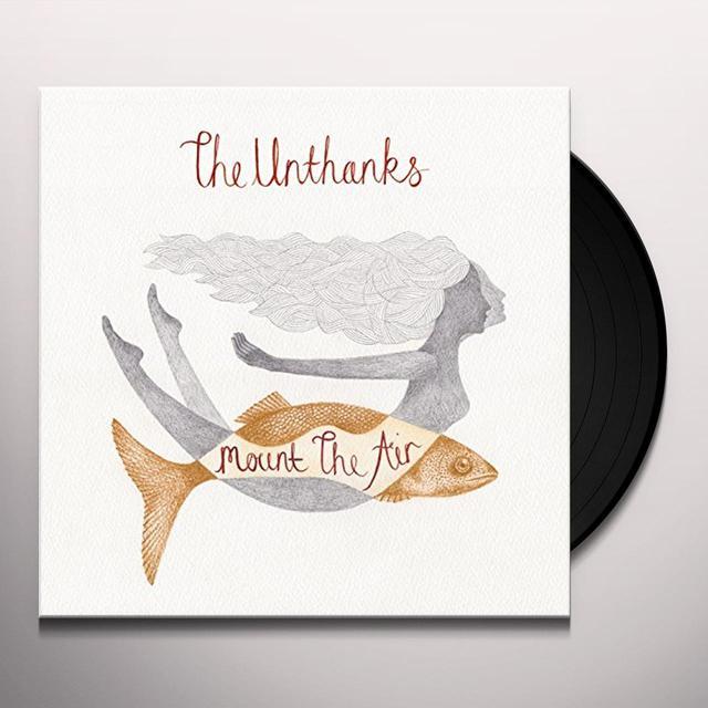 UNTHANKS MOUNT THE AIR Vinyl Record