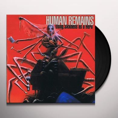 HUMAN REMAINS USING SICKNESS AS A HERO Vinyl Record