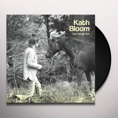 Kath Bloom PASS THROUGH HERE Vinyl Record
