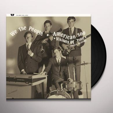 WE THE PEOPLE / AMERICAN ZOO VISIONS OF TIME: COMPLETE RECORDINGS Vinyl Record