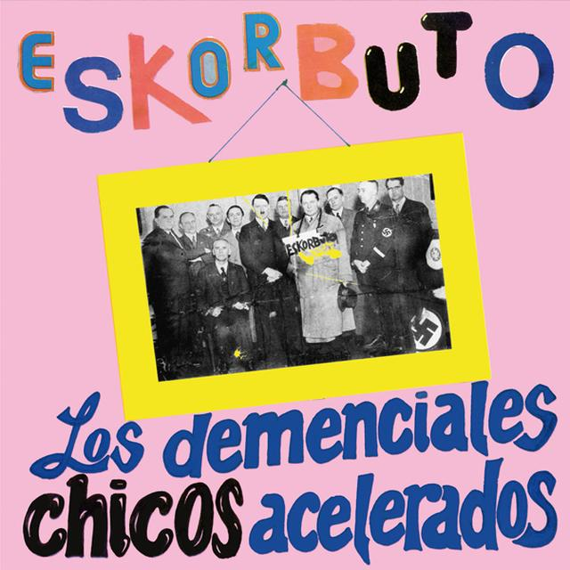 Eskorbuto LOS DEMENCIALES CHICOS ACELERADOS Vinyl Record