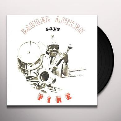 Laurel Aitken SAYS FIRE Vinyl Record - Italy Import