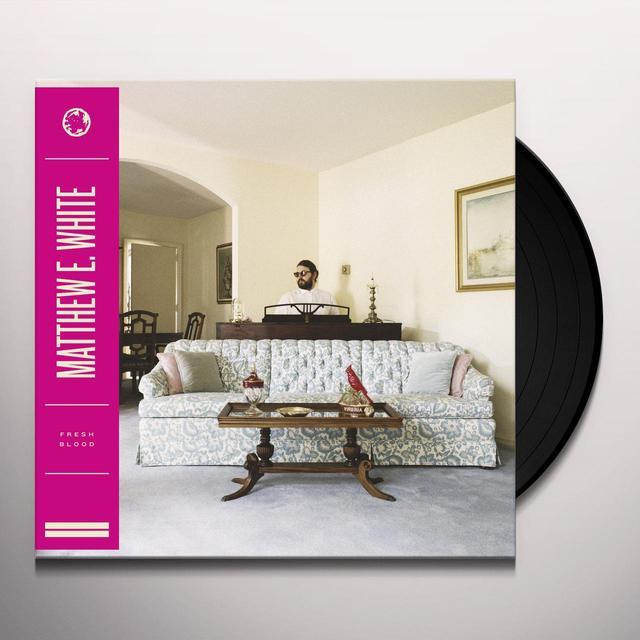 Matthew E. White FRESH BLOOD (UK) (Vinyl)