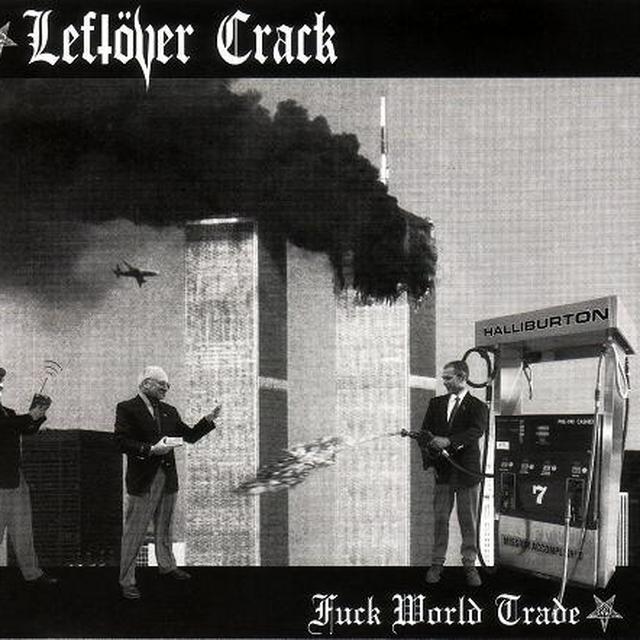 Leftover Crack FUCK WORLD TRADE Vinyl Record