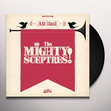 ALL HAIL THE MIGHTY SCEPTRES Vinyl Record