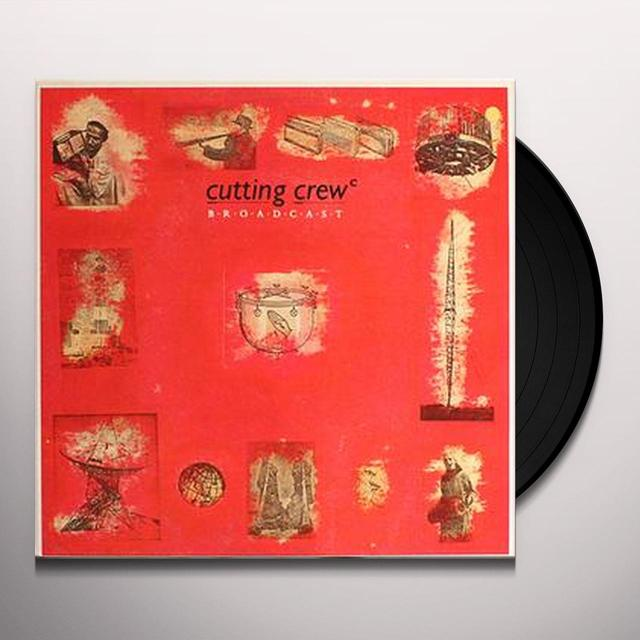 Cutting Crew BROADCAST (I JUST DIED IN YOUR ARMS) Vinyl Record