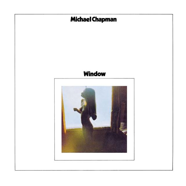 Michael Chapman WINDOW Vinyl Record - Gatefold Sleeve, Remastered