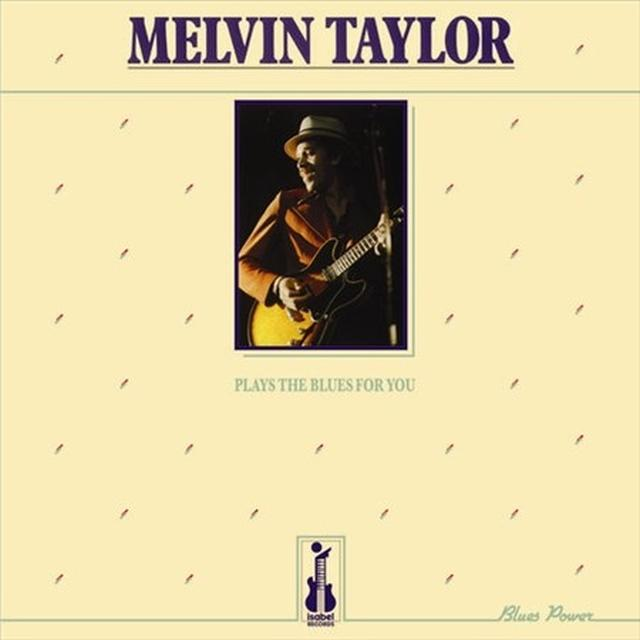 Melvin Taylor PLAYS THE BLUES FOR YOU Vinyl Record - 180 Gram Pressing