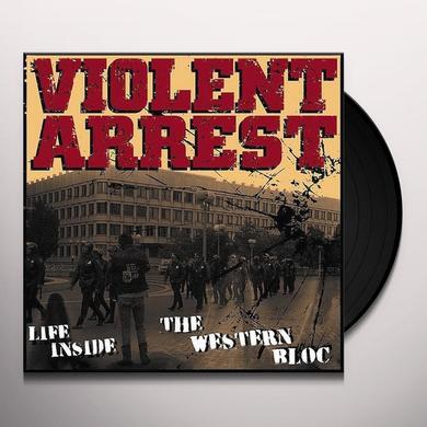 Violent Arrest LIFE INSIDE THE WESTERN BLOC Vinyl Record - UK Import
