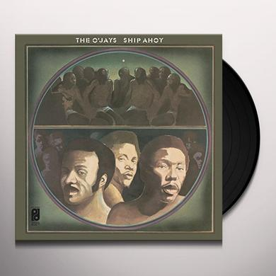 The O'Jays SHIP AHOY Vinyl Record - Holland Release
