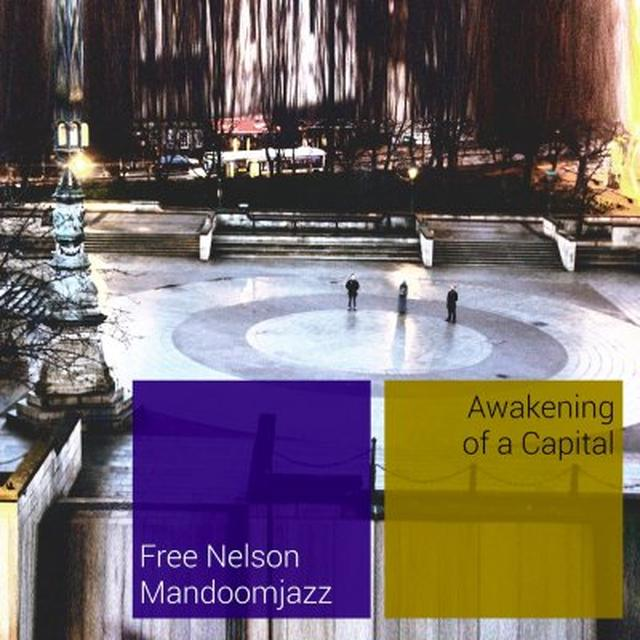 Free Nelson Mandoomjazz AWAKENING OF A CAPITAL Vinyl Record