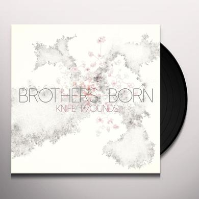 BROTHERS BORN KNIFE WOUNDS Vinyl Record
