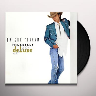 Dwight Yoakam HILLBILLY DELUXE Vinyl Record - Digital Download Included