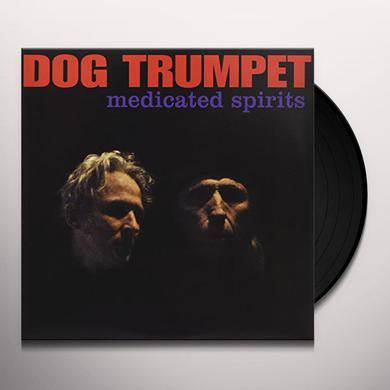 DOG TRUMPET MEDICATED SPIRITS Vinyl Record