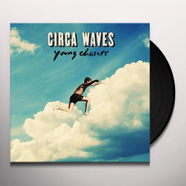 Circa Waves YOUNG CHASERS Vinyl Record