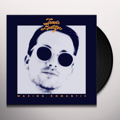 Travis Bretzer WAXING ROMANTIC Vinyl Record - Digital Download Included