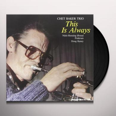Chet Baker THIS IS ALWAYS Vinyl Record - 180 Gram Pressing