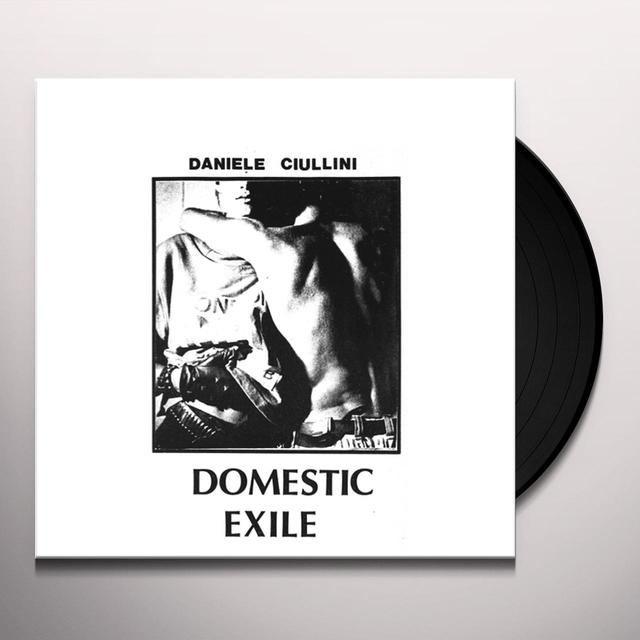 Daniele Ciullini DOMESTIC EXILE COLLECTED WORKS 82-86 Vinyl Record