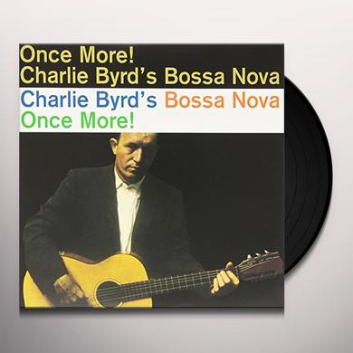 Charlie Byrd BOSSA NOVA ONCE MORE Vinyl Record - Limited Edition, 180 Gram Pressing