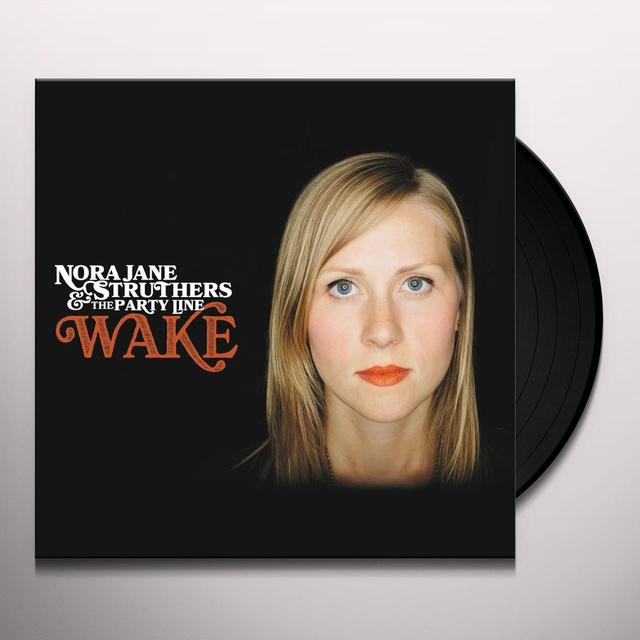 Nora Jane Struthers & The Party Line WAKE Vinyl Record