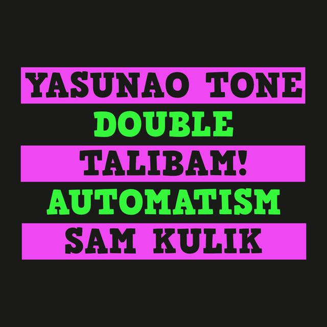 Yasunao Tone / Talibam / Sam Kulik