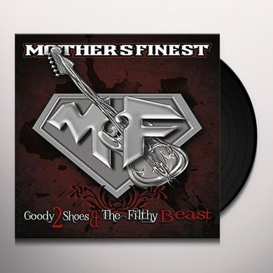 Mother'S Finest GOODY 2 SHOES & THE FILTHY BEAST Vinyl Record