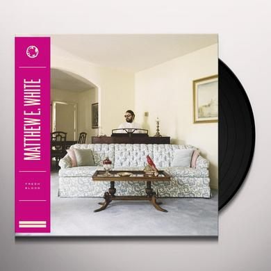 Matthew E. White FRESH BLOOD Vinyl Record - Digital Download Included