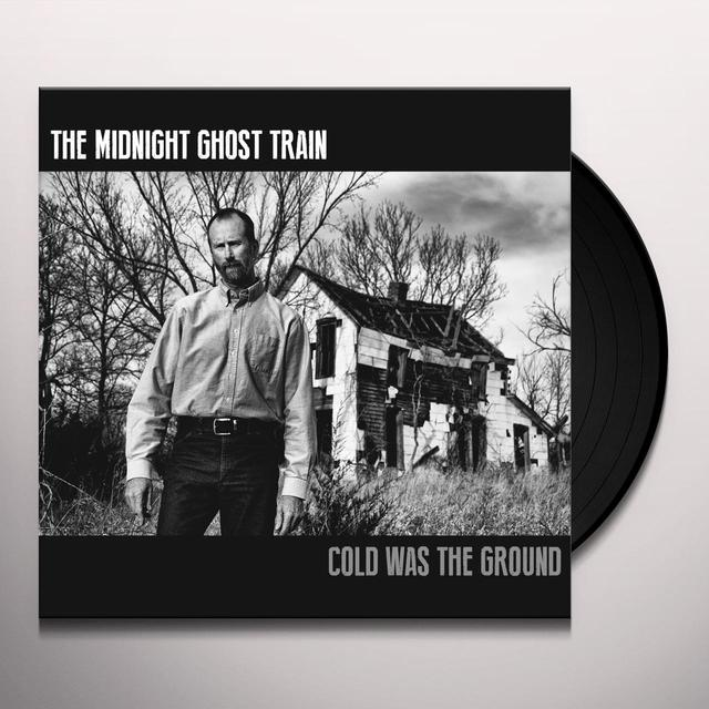 The Midnight Ghost Train COLD WAS THE GROUND Vinyl Record