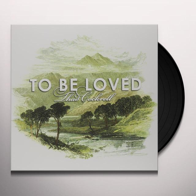 Thad Cockrell TO BE LOVED Vinyl Record